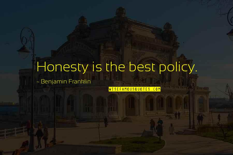 Honesty Is The Best Policy Quotes By Benjamin Franklin: Honesty is the best policy.