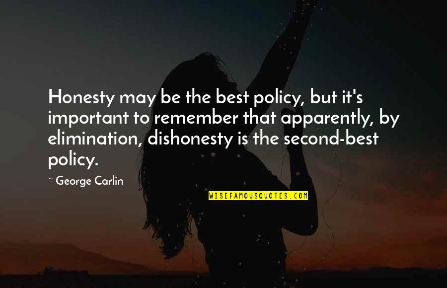 Honesty Is The Best Policy Quotes By George Carlin: Honesty may be the best policy, but it's