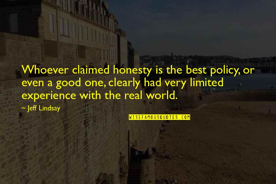 Honesty Is The Best Policy Quotes By Jeff Lindsay: Whoever claimed honesty is the best policy, or