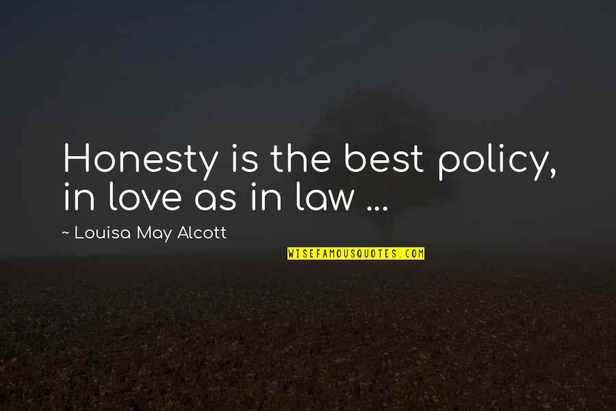 Honesty Is The Best Policy Quotes By Louisa May Alcott: Honesty is the best policy, in love as