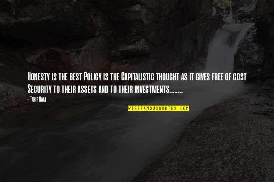 Honesty Is The Best Policy Quotes By Tarif Naaz: Honesty is the best Policy is the Capitalistic