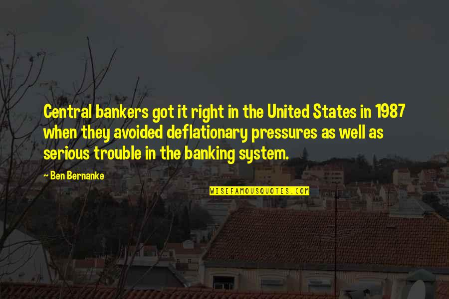 Honesty Is The Key Quotes By Ben Bernanke: Central bankers got it right in the United