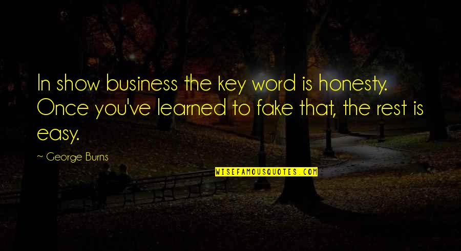Honesty Is The Key Quotes By George Burns: In show business the key word is honesty.