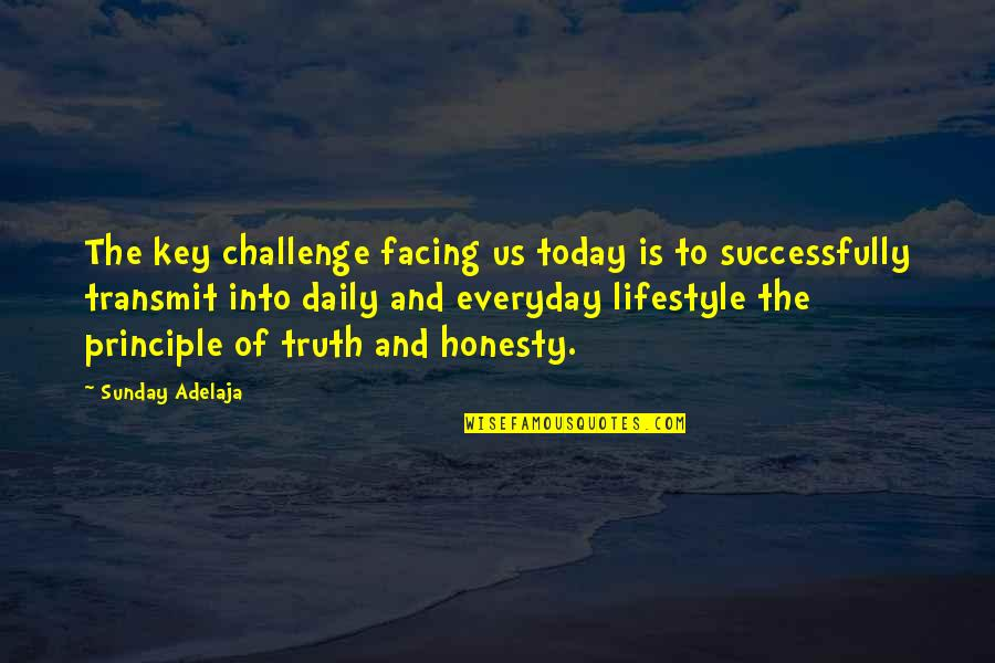 Honesty Is The Key Quotes By Sunday Adelaja: The key challenge facing us today is to