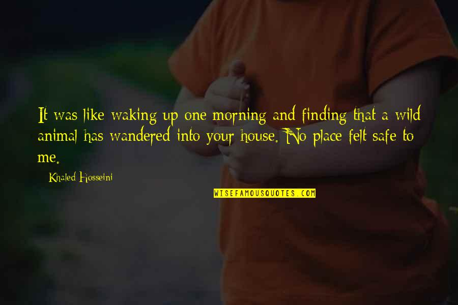 Honey Bunch Quotes By Khaled Hosseini: It was like waking up one morning and