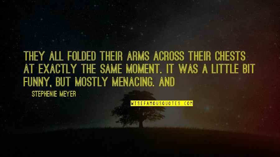 Honeybee Quotes By Stephenie Meyer: They all folded their arms across their chests