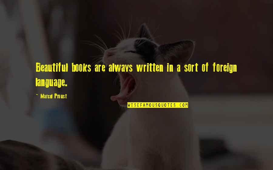 Honor Soldiers Quotes By Marcel Proust: Beautiful books are always written in a sort
