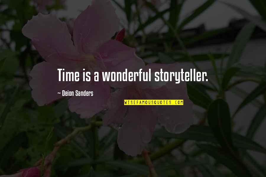 Honor Your Husband Quotes By Deion Sanders: Time is a wonderful storyteller.