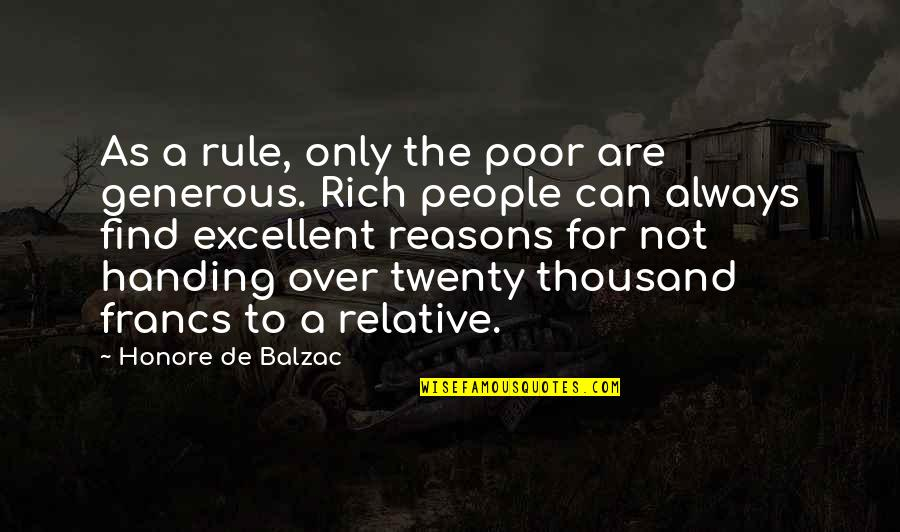 Honore De Balzac Quotes By Honore De Balzac: As a rule, only the poor are generous.