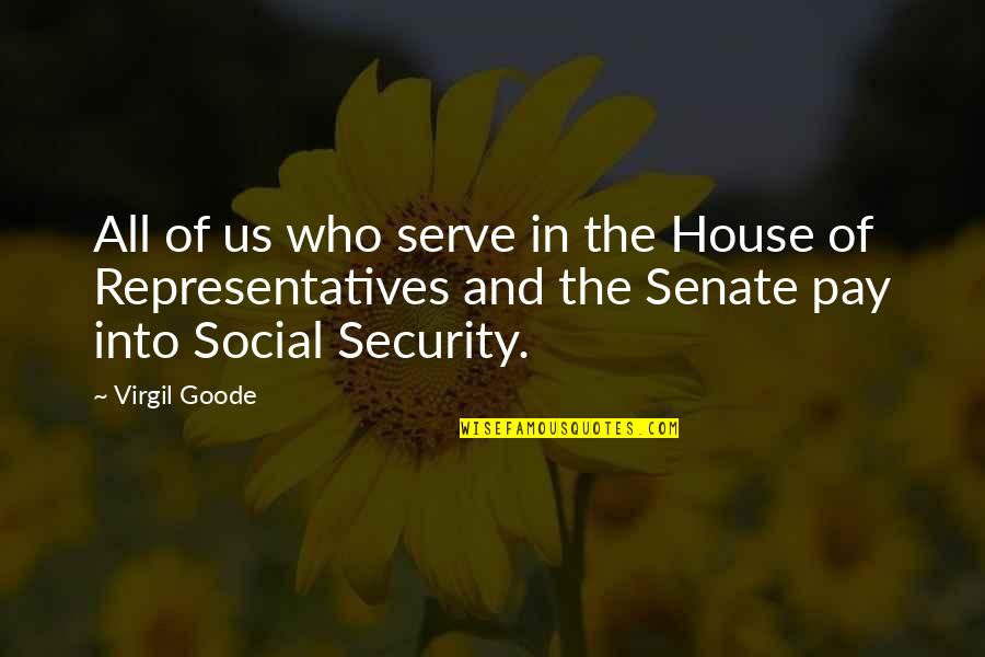 Honour To Know You Quotes By Virgil Goode: All of us who serve in the House