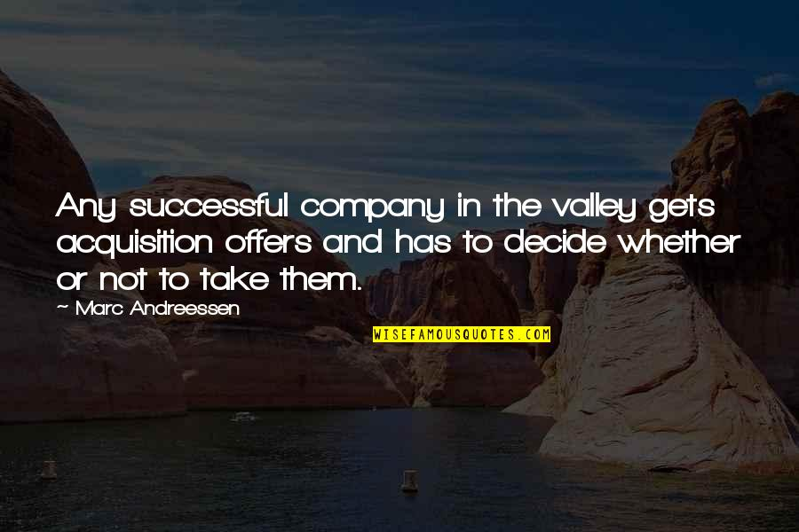 Hooped Quotes By Marc Andreessen: Any successful company in the valley gets acquisition