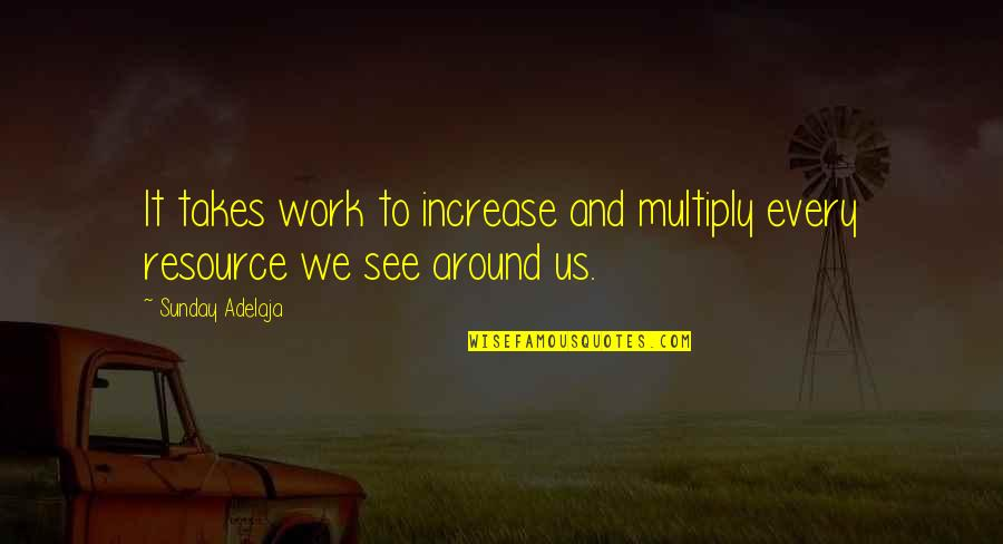 Hooped Quotes By Sunday Adelaja: It takes work to increase and multiply every