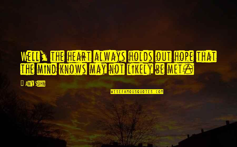 Hope All Is Well Quotes By Amy Sohn: Well, the heart always holds out hope that