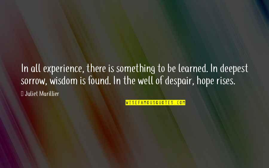 Hope All Is Well Quotes By Juliet Marillier: In all experience, there is something to be