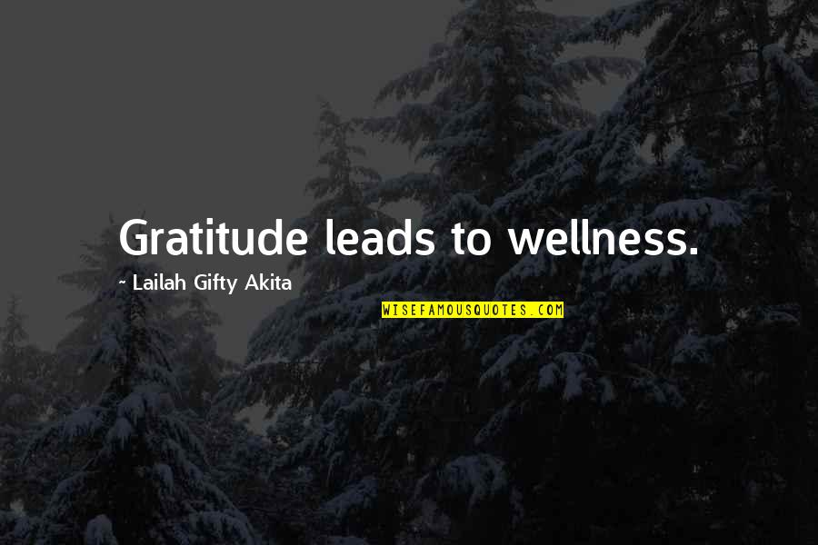 Hope All Is Well Quotes By Lailah Gifty Akita: Gratitude leads to wellness.
