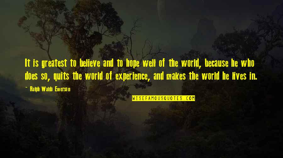 Hope All Is Well Quotes By Ralph Waldo Emerson: It is greatest to believe and to hope