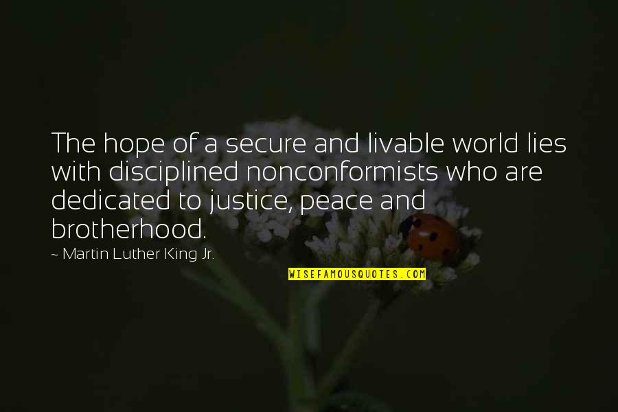 Hope And Justice Quotes By Martin Luther King Jr.: The hope of a secure and livable world