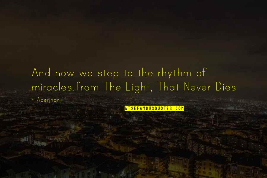 Hope And Light Quotes By Aberjhani: And now we step to the rhythm of