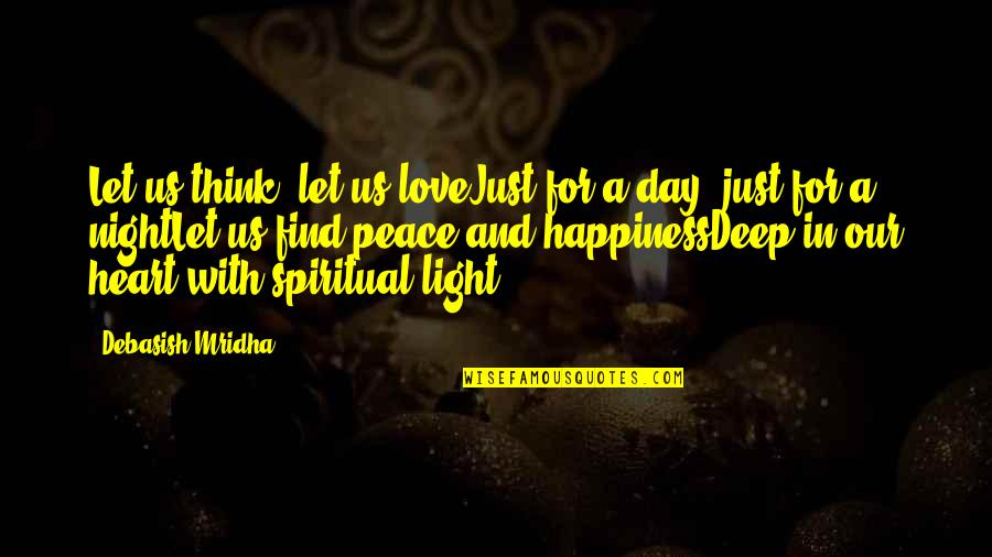 Hope And Light Quotes By Debasish Mridha: Let us think, let us loveJust for a