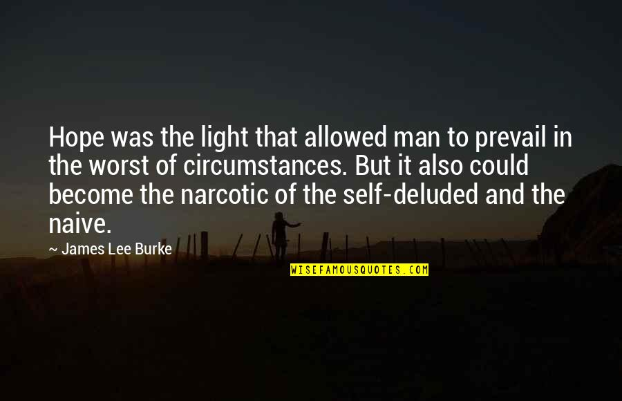 Hope And Light Quotes By James Lee Burke: Hope was the light that allowed man to