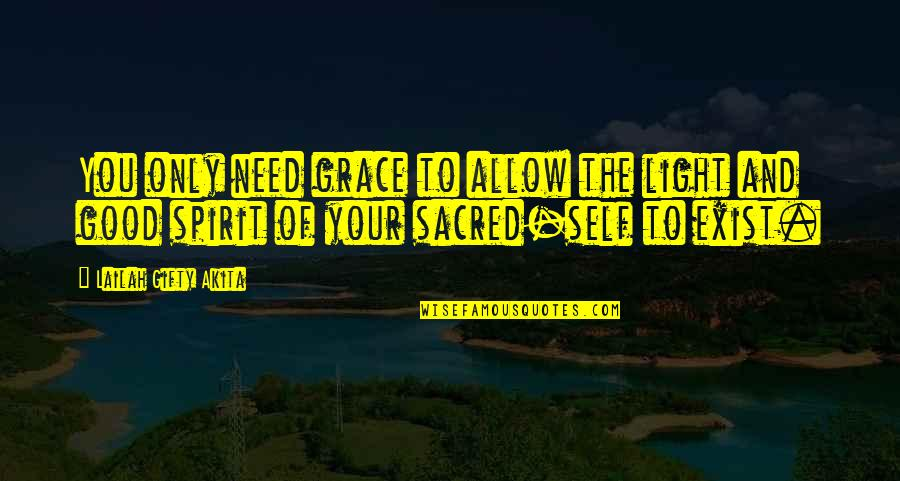Hope And Light Quotes By Lailah Gifty Akita: You only need grace to allow the light
