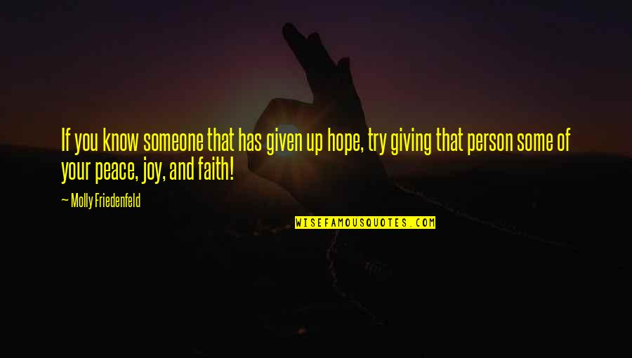 Hope And Light Quotes By Molly Friedenfeld: If you know someone that has given up