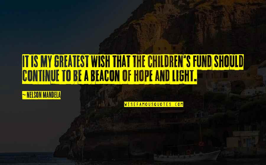 Hope And Light Quotes By Nelson Mandela: It is my greatest wish that the Children's
