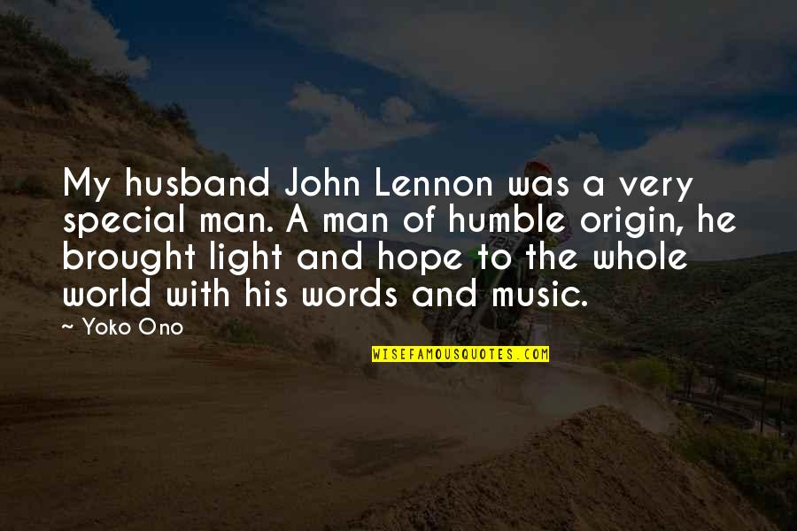 Hope And Light Quotes By Yoko Ono: My husband John Lennon was a very special