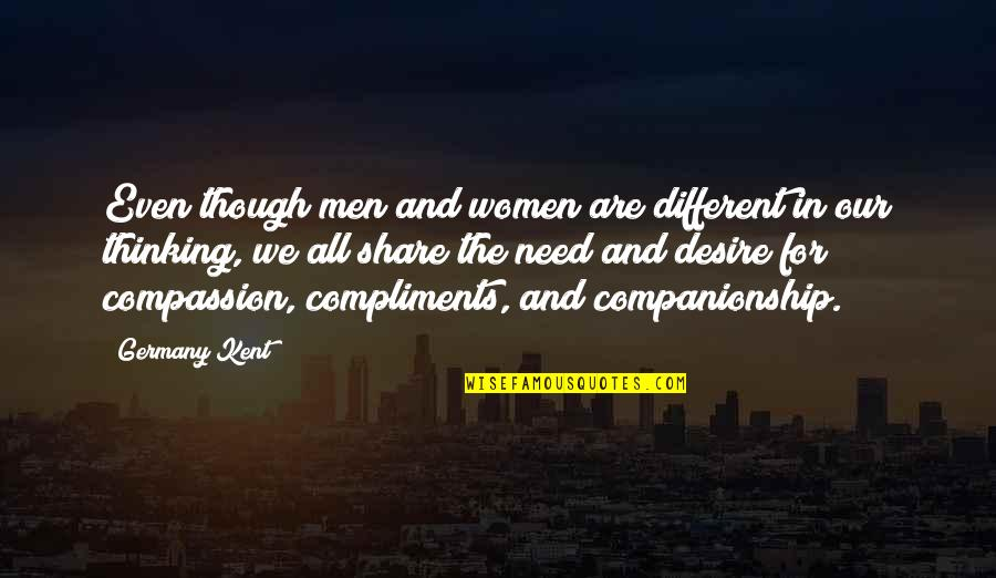 Hope And Optimism Quotes By Germany Kent: Even though men and women are different in