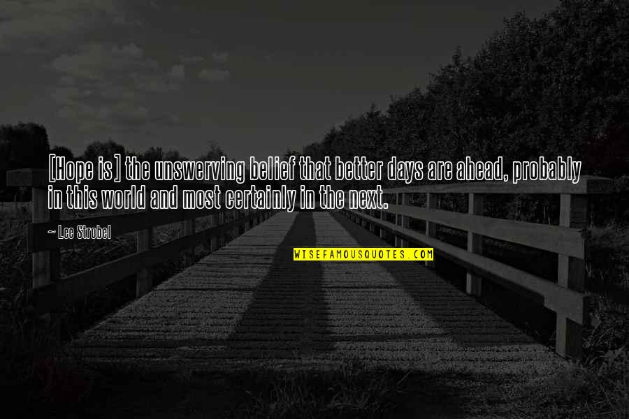 Hope Better Days Quotes Top 15 Famous Quotes About Hope Better Days