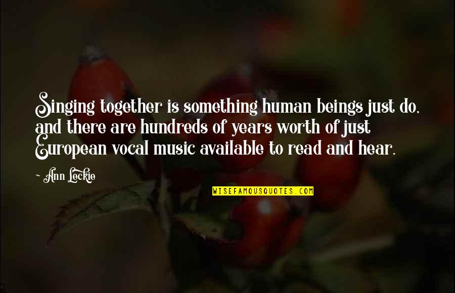 Hope Fades Quotes By Ann Leckie: Singing together is something human beings just do,