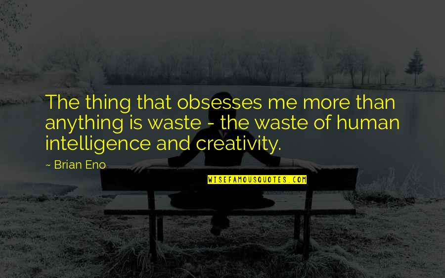 Hope Floats Picture Quotes By Brian Eno: The thing that obsesses me more than anything