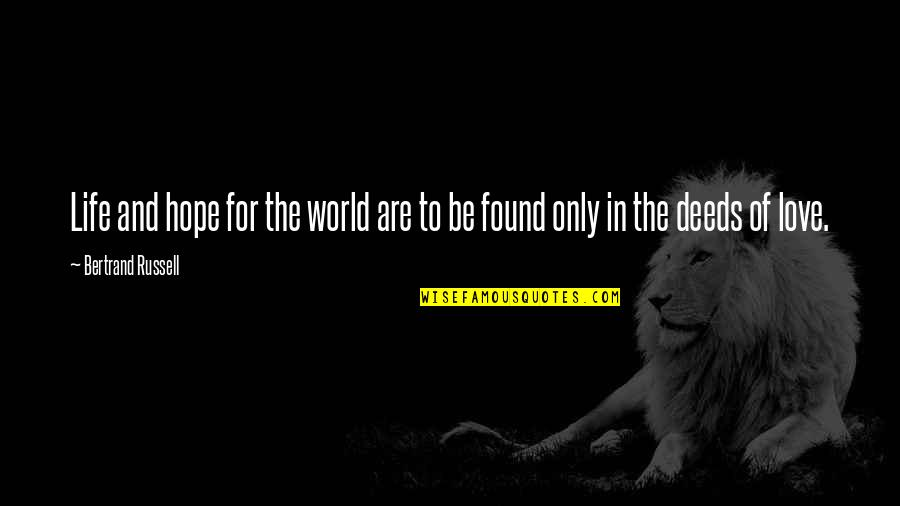 Hope For Life Quotes By Bertrand Russell: Life and hope for the world are to