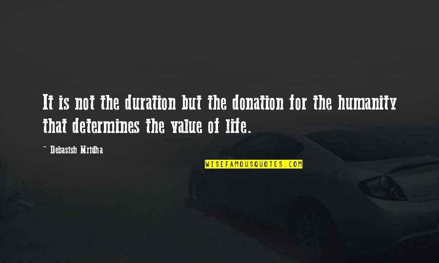 Hope For Life Quotes By Debasish Mridha: It is not the duration but the donation