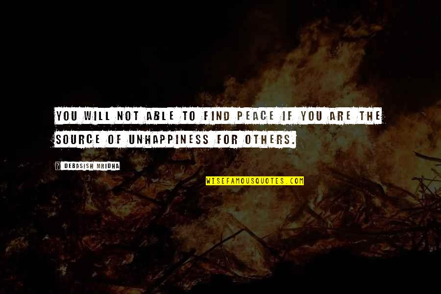 Hope For Life Quotes By Debasish Mridha: You will not able to find peace if