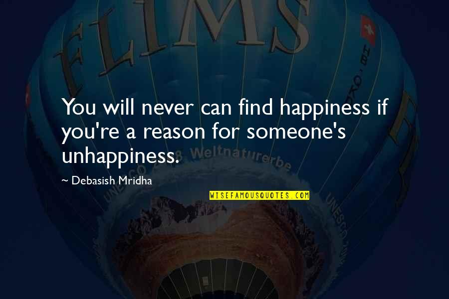 Hope For Life Quotes By Debasish Mridha: You will never can find happiness if you're