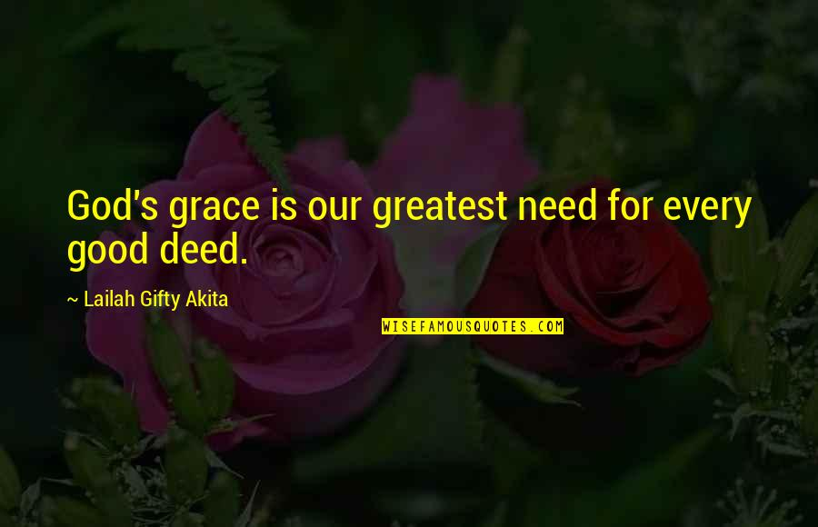 Hope For Life Quotes By Lailah Gifty Akita: God's grace is our greatest need for every