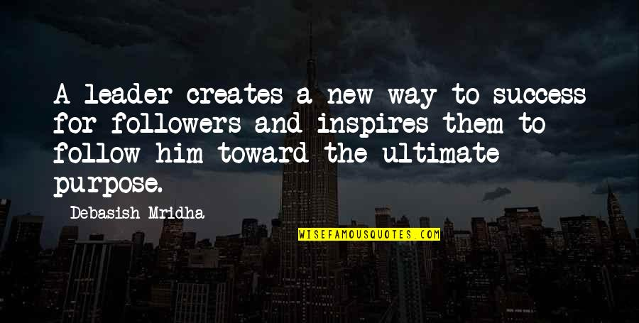 Hope For Success Quotes By Debasish Mridha: A leader creates a new way to success