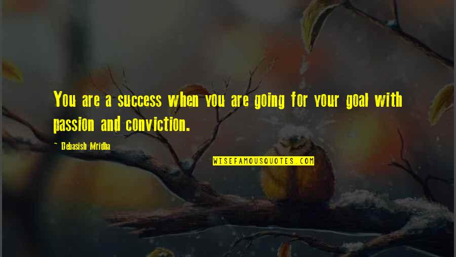 Hope For Success Quotes By Debasish Mridha: You are a success when you are going