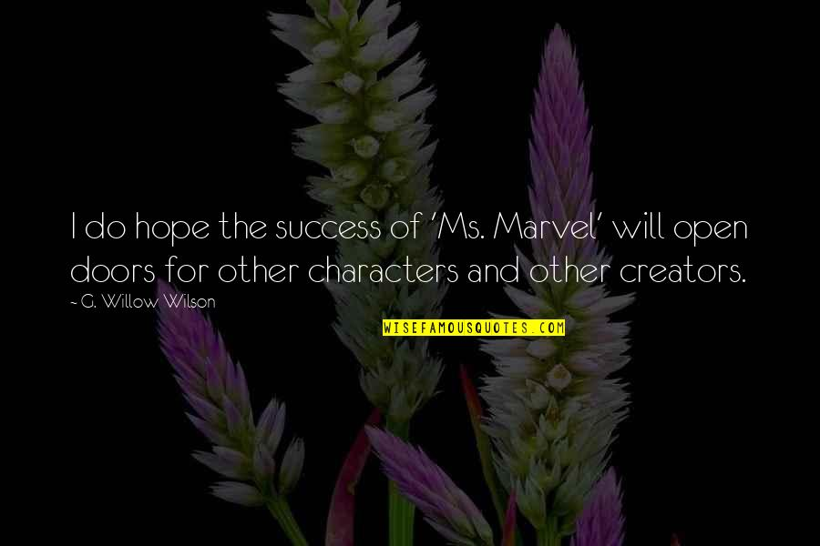 Hope For Success Quotes By G. Willow Wilson: I do hope the success of 'Ms. Marvel'