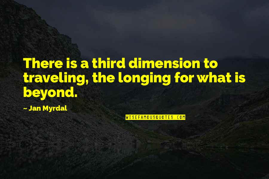 Hope For Success Quotes By Jan Myrdal: There is a third dimension to traveling, the