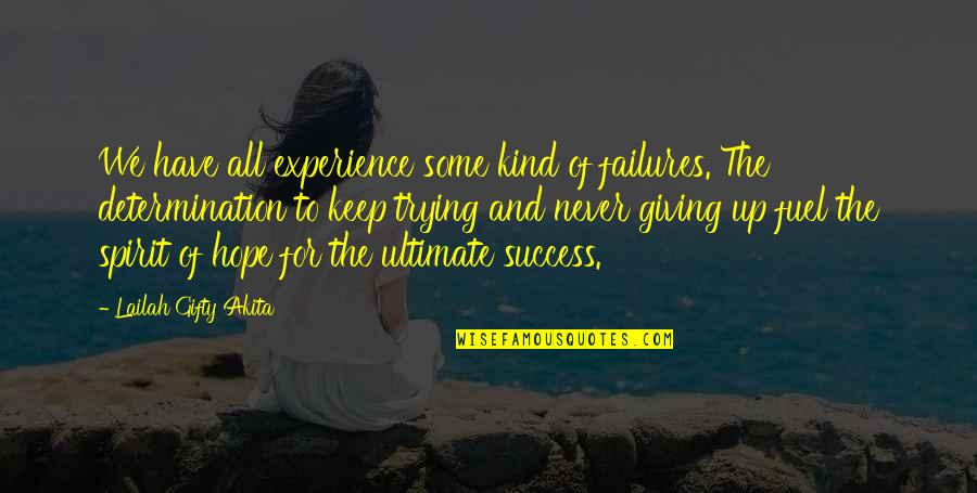 Hope For Success Quotes By Lailah Gifty Akita: We have all experience some kind of failures.