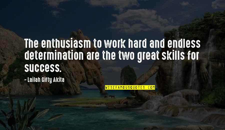 Hope For Success Quotes By Lailah Gifty Akita: The enthusiasm to work hard and endless determination