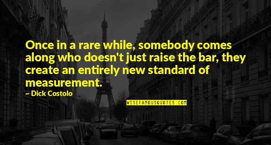 Hope In Bad Times Quotes By Dick Costolo: Once in a rare while, somebody comes along