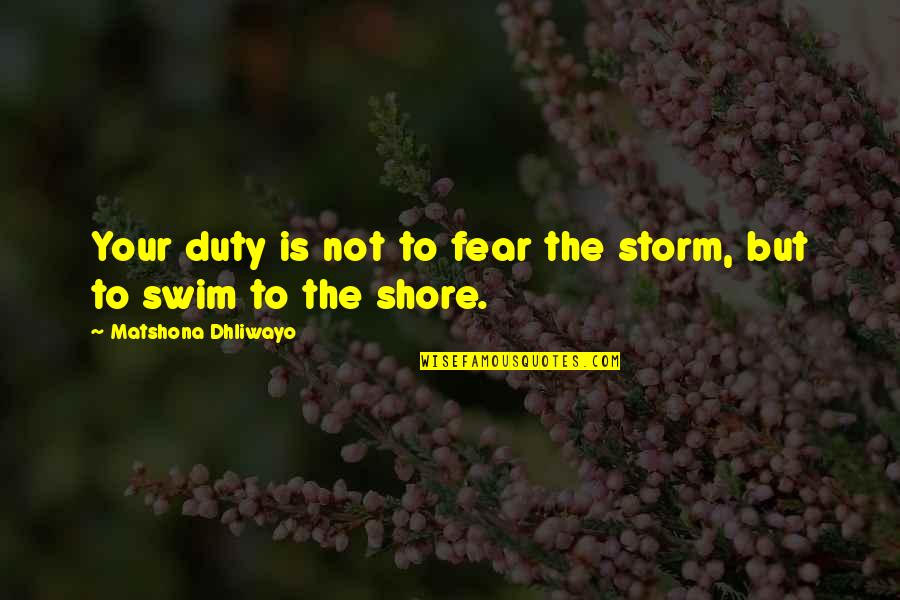 Hope In The Book Night Quotes By Matshona Dhliwayo: Your duty is not to fear the storm,
