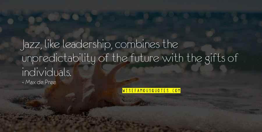 Hope In The Book Night Quotes By Max De Pree: Jazz, like leadership, combines the unpredictability of the