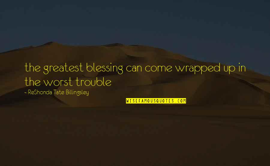 Hope In The Book Night Quotes By ReShonda Tate Billingsley: the greatest blessing can come wrapped up in