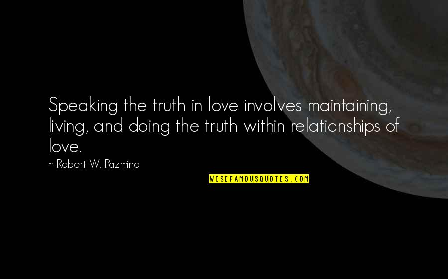 Hope In The Grapes Of Wrath Quotes By Robert W. Pazmino: Speaking the truth in love involves maintaining, living,