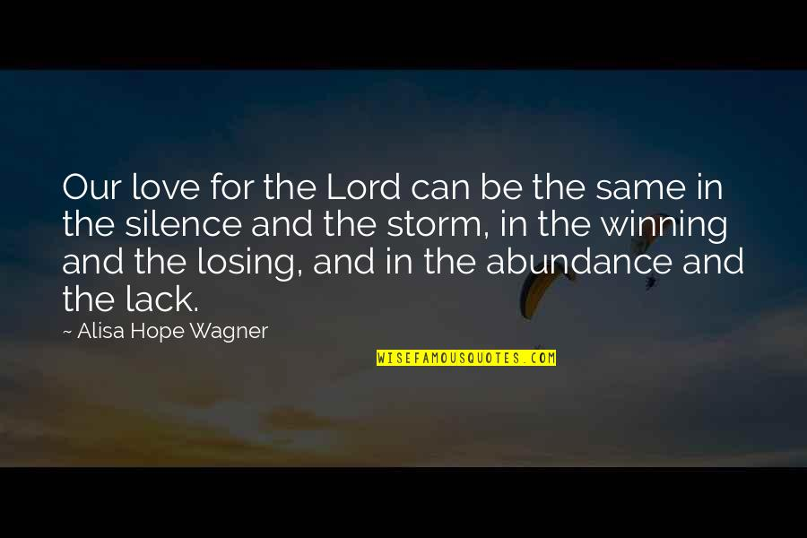 Hope In The Lord Quotes By Alisa Hope Wagner: Our love for the Lord can be the