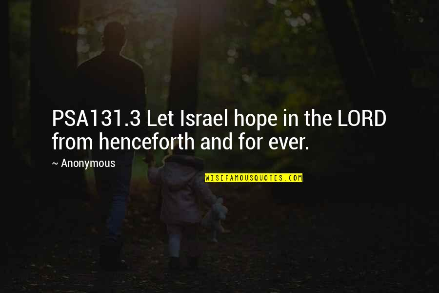 Hope In The Lord Quotes By Anonymous: PSA131.3 Let Israel hope in the LORD from